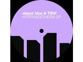 "OBJECT BLUE X TSVI - Hyperaesthesia EP (12"" Vinyl)"