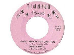 "EMILIA SISCO & COLD DIAMOND & MINK - Dont Believe You Like That (7"" Vinyl)"