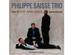 PHILLIPE SAISSE TRIO - The Body And Soul Sessions (Remastered Edition) (LP)