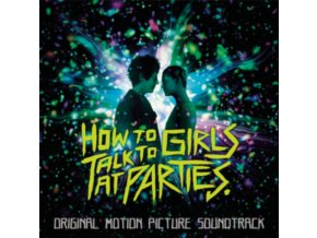 VARIOUS ARTISTS - How To Talk To Girls At Parties - OST (CD)
