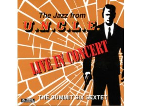 SUMMIT SIX SEXTET - The Jazz From U.N.C.L.E. (CD)