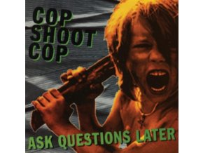 COP SHOOT COP - Ask Questions Later (LP)