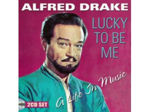 ALFRED DRAKE - Lucky To Be Me - A Life In Music (CD)