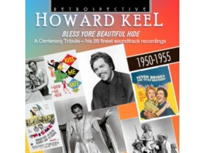 HOWARD KEEL - Howard Keel: Bless Yore Beautiful Hide - A Centenary Tribute (CD)