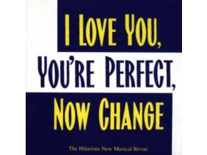 ORIGINAL SOUNDTRACK / JOE DIPIETRO & JIMMY ROBERTS - I Love You. Youre Perfect. Now Change (CD)