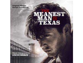 STEVE DORFF - The Meanest Man In Texas - Original Soundtrack (CD)