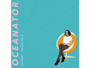 OCEANATOR - Things I Never Said (LP)