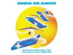 VARIOUS ARTISTS - Onda De Amor: Synthesized Brazilian Hits That Never Were (1984-94) (LP)