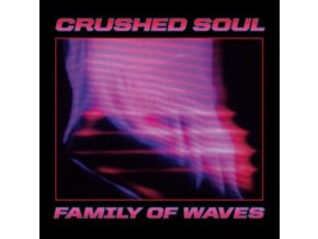 """CRUSHED SOUL - Family Of Waves (12"""" Vinyl)"""