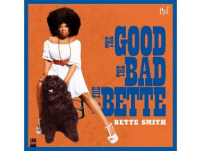 BETTE SMITH - The Good. The Bad And The Bette (LP)