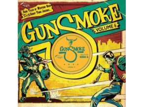 "VARIOUS ARTISTS - Gunsmoke Volume 6 (10"" Vinyl)"