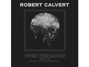 "ROBERT CALVERT - Over The Moon (7"" Vinyl)"