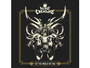 KING CREATURE - Set The World On Fire (LP)