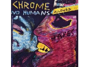 CHROME - No Humans Allowed (LP)