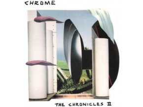 CHROME - The Chronicles II (LP)
