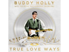 BUDDY HOLLY & THE ROYAL PHILHARMONIC ORCHESTRA - True Love Ways (LP)