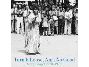 VARIOUS ARTISTS - Turn It Loose. Aint No Good: Savoy Gospel 1970-1979 (LP)