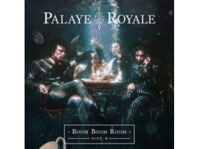 PALAYE ROYALE - Boom Boom Room (Side B) (LP)