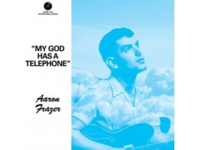 "AARON FRAZER - My God Has A Telephone (7"" Vinyl)"