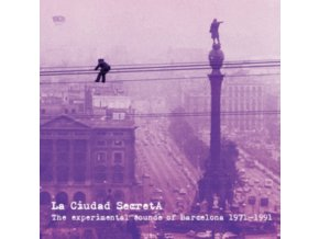 VARIOUS ARTISTS - La Ciudad Secreta: The Experimental Sounds Of Barcelona 1971-1991 (3Lp) (LP)