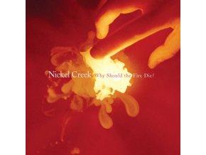 NICKEL CREEK - Why Should The First Die? (LP)