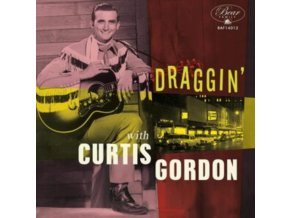 "CURTIS GORDON - Draggin With Curtis Gordon (+CD) (10"" Vinyl)"