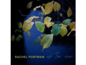 RACHEL PORTMAN - Ask The River (CD)