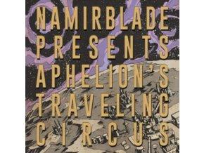 NAMIR BLADE - Aphelions Traveling Circus (LP)