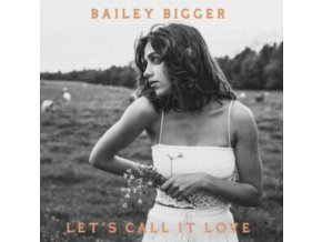"BAILEY BIGGER - Lets Call It Love (7"" Vinyl)"