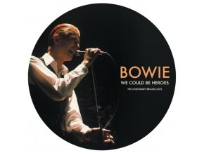 DAVID BOWIE - We Could Be Heroes - The Legendary Broadcasts (Picture Disc) (LP)