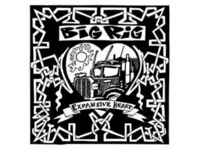 "BIG RIG - Expansive Heart (7"" Vinyl)"