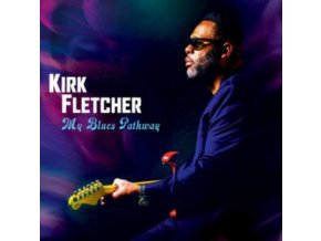 KIRK FLETCHER - My Blues Pathway (LP)