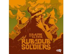 SUB ALPINE - Rub A Dub Soldiers (Feat. El Fata) / Version (LP)