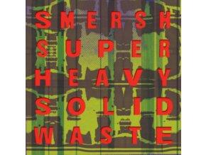 SMERSH - Super Heavy Solid Waste (LP)