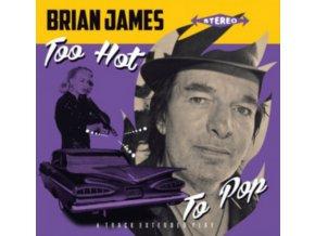 """BRIAN JAMES - Too Hot To Pop E.P (7"""" Vinyl)"""