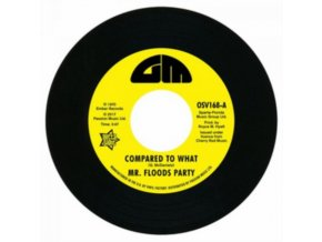 """MR. FLOODS PARTY - Compared To What / Cant Turn Around Now (7"""" Vinyl)"""