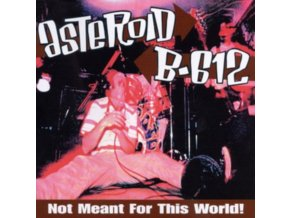 ASTEROID B-612 - Not Meant For This World (LP)
