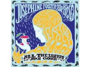 JOSEPHINE FOSTER AND THE SUPPOSED - All The Leaves Are Gone (LP)