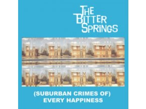 BITTER SPRINGS - (Suburban Crimes Of) Every Happiness (LP)