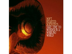 SOFT HEARTED SCIENTISTS - Take Time To Wonder In A Whirling World (LP + CD)