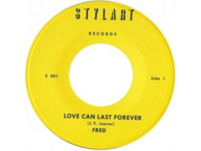 """FRED - Love Can Last Forever (7"""" Vinyl)"""