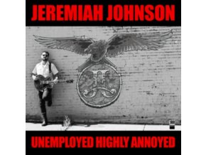 JEREMIAH JOHNSON - Unemployed Highly Annoyed (LP)