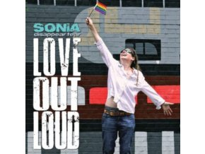 SONIA DISAPPEAR FEAR - Love Out Loud (LP)