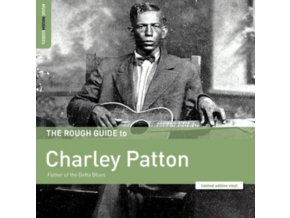 CHARLEY PATTON - The Rough Guide To Charley Patton: Father Of The Delta Blues (LP)