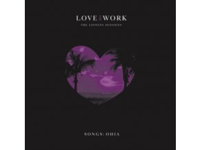 OHIA SONGS - Love & Work - The Lioness Sessions (LP)