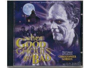 Když se duchové zlobí (soundtrack - CD) When Good Ghouls Go Bad