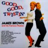 JAMES BROWN - Good Good Twistin (LP)
