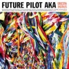FUTURE PILOT AKA - Orkestra Digitalis (LP)