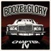 BOOZE & GLORY - Chapter Iv (LP)