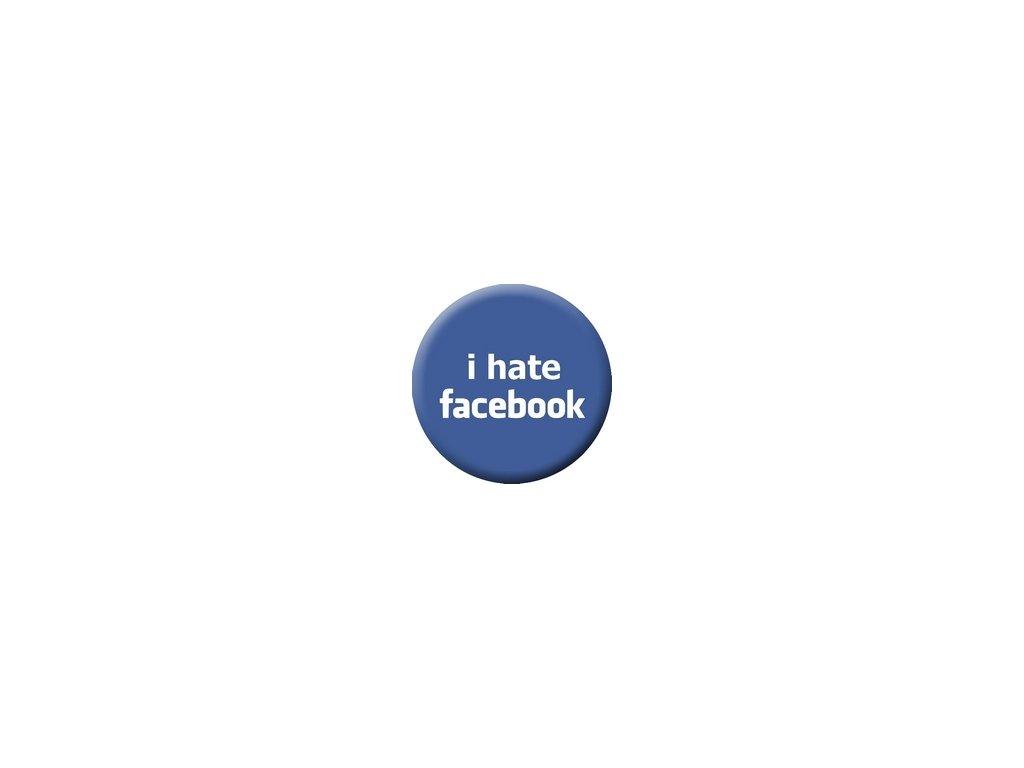 Placka I Hate Facebook 25mm (003)